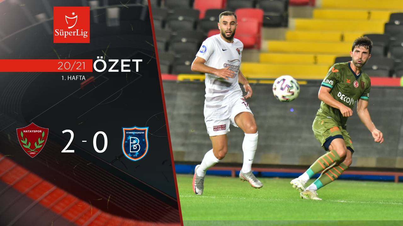 Atakaş Hatayspor Medipol Başakşehir maç özeti