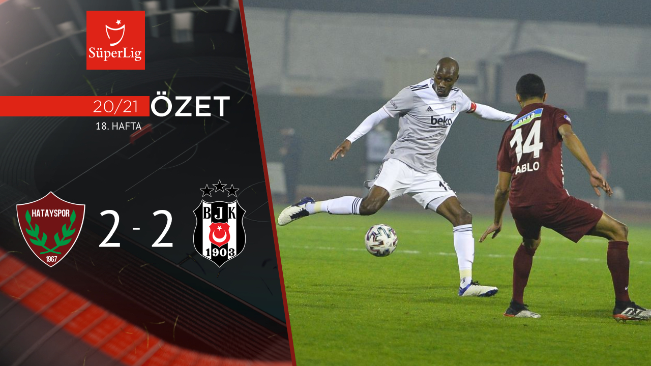 Atakaş Hatayspor Beşiktaş maç özeti