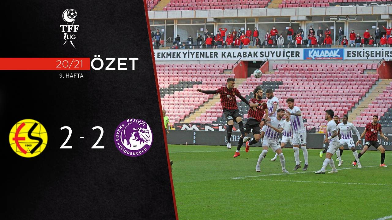 Eskişehirspor Ankara Keçiörengücü maç özeti