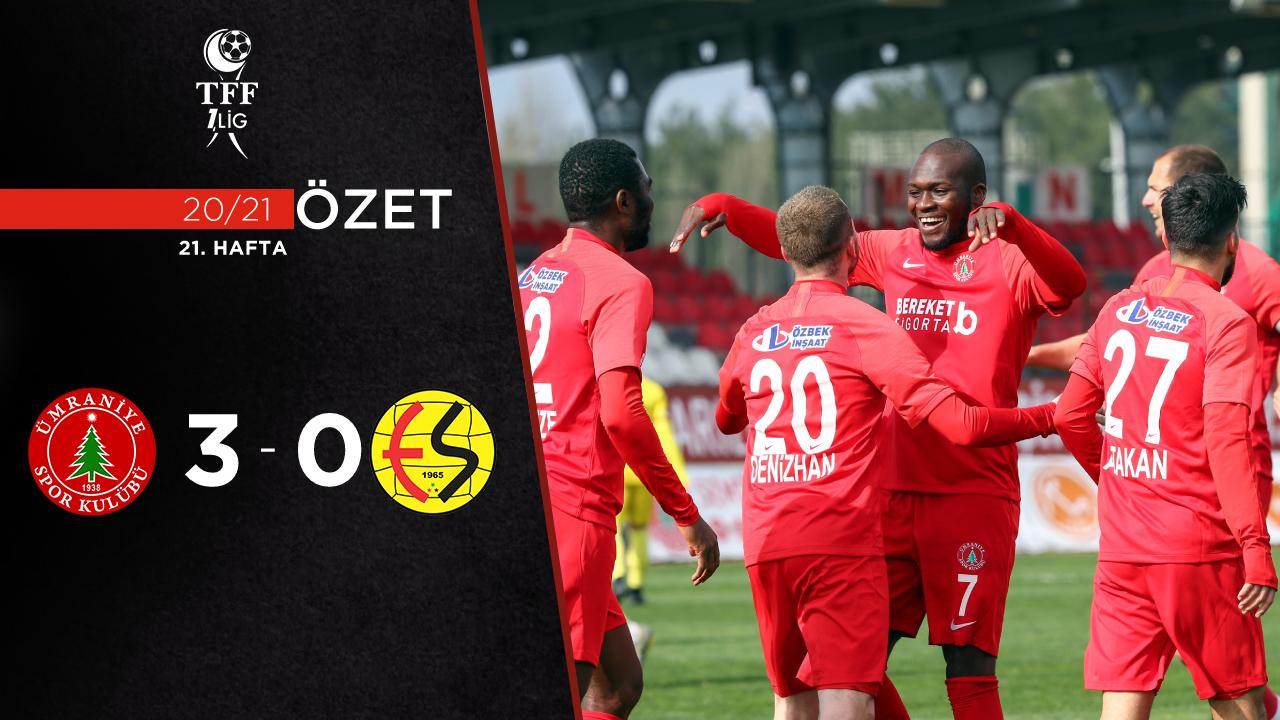Bereket Sigorta Ümraniyespor Eskişehirspor maç özeti