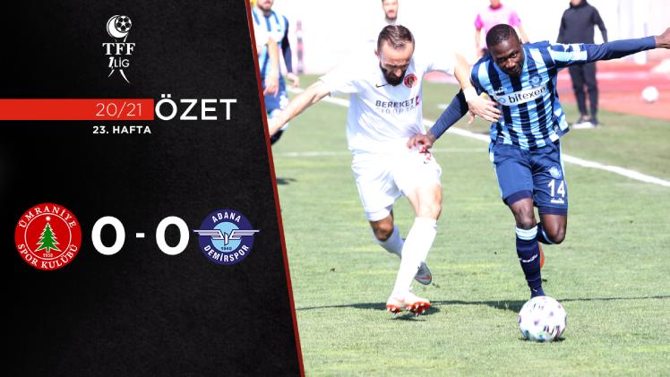 Bereket Sigorta Ümraniyespor Adana Demirspor maç özeti